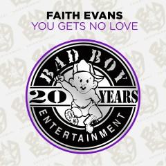 You Gets No Love - Faith Evans
