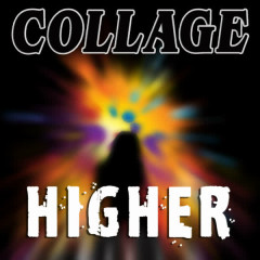 Higher - Collage
