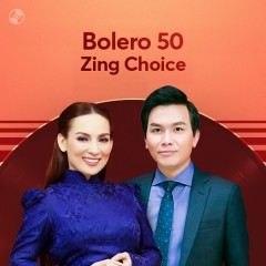 Bolero 50: Zing Choice - Phi Nhung, Mạnh Quỳnh, Như Quỳnh, Quang Lê