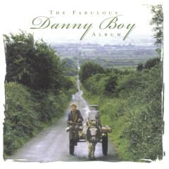 The Fabulous Danny Boy Album - Various Artists
