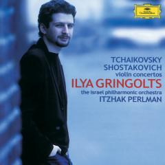 Tchaikovsky / Shostakovich: Violin Concertos - Ilya Gringolts, Israel Philharmonic Orchestra, Itzhak Perlman