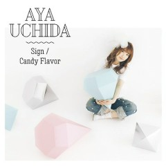 Sign / Candy Flavor - Aya Uchida