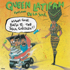 Mama Gave Birth to the Soul Children (feat. De La Soul) - Queen Latifah, De La Soul
