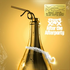 After the Afterparty (feat. RAYE, Stefflon Don and Rita Ora) [VIP Mix] - Charli XCX, Raye, Stefflon Don, Rita Ora