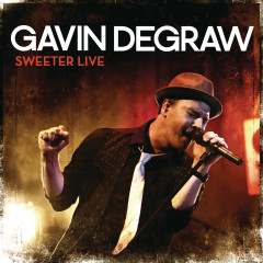 Sweeter Live - Gavin DeGraw