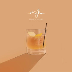 Have A Drink (EP) - eSNa