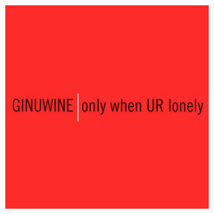 Only When UR Lonely - Ginuwine