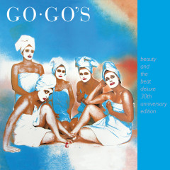 Beauty And The Beat (30th Anniversary Deluxe Edition) - The Go-Go's