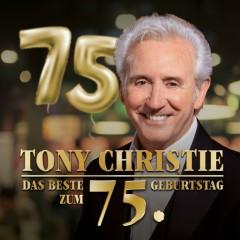 Das Beste zum 75. Geburtstag - Tony Christie