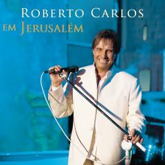 Roberto Carlos em Jerusalém - Roberto Carlos
