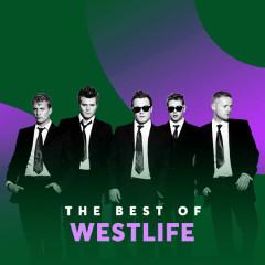 Những Bài Hát Hay Nhất Của Westlife