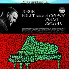 Jorge Bolet: A Chopin Piano Recital (Transferred from the Original Everest Records Master Tapes) - Jorge Bolet