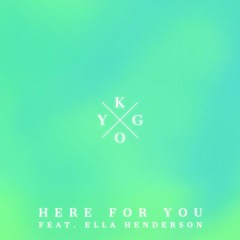 Here for You - Kygo, Ella Henderson