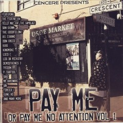 Pay Me Or Pay Me No Attention Vol. 1 - Cencere