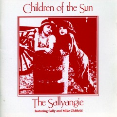 Children of the Sun (feat. Mike Oldfield & Sally Oldfield) [Definitive Edition] - The Sallyangie, Mike Oldfield, Sally Oldfield