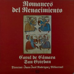 Romances del Renacimiento - CORAL DE CÁMARA SAN ESTEBAN (BURGOS)