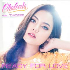 Ready For Love - Chaleeda, Twopee