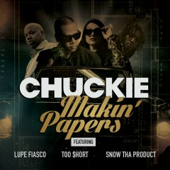 Makin' Papers (feat. Lupe Fiasco, Too $hort, Snow Tha Product) - Chuckie