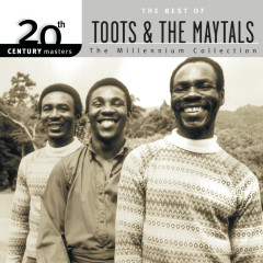20th Century Masters: The Millennium Collection: Best Of Toots & The Maytals - Toots & The Maytals