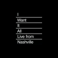I Want It All (Live from Nashville) - COIN