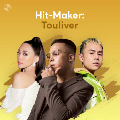 HIT-MAKER: Touliver!