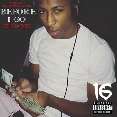 Before I Go (Reloaded) - Youngboy Never Broke Again