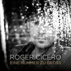 Eine Nummer zu groß - Roger Cicero