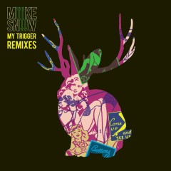 My Trigger Remixes EP - Miike Snow