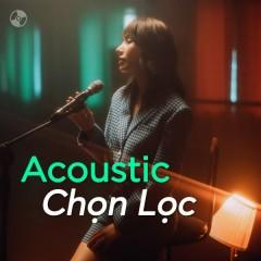 Acoustic Chọn Lọc - LyLy, AMEE, JSOL, Hoài Lâm