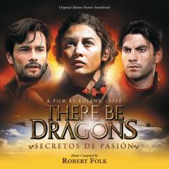 There Be Dragons: Secretos De Pasion (Original Motion Picture Soundtrack)