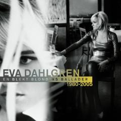 En blekt blondins ballader - Eva Dahlgren