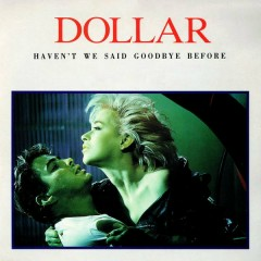 Haven't We Said Goodbye Before (The Arista Singles Collection) - Dollar
