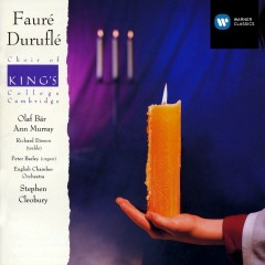 Fauré / Duruflé - Requiems - Olaf Bär, Ann Murray, Richard Eteson, Choir of King's College, Cambridge, English Chamber Orchestra