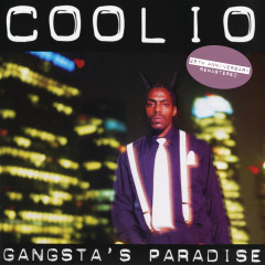 Gangsta's Paradise (25th Anniversary - Remastered) - Coolio