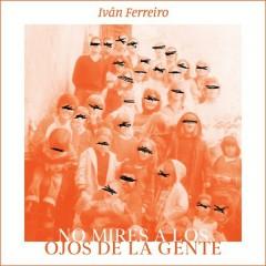 No Mires A Los Ojos De La Gente (Single)