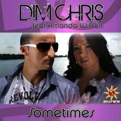 Sometimes (feat. Amanda Wilson) - Dim Chris, Amanda Wilson