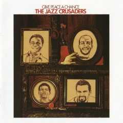 Give Peace A Chance - The Jazz Crusaders