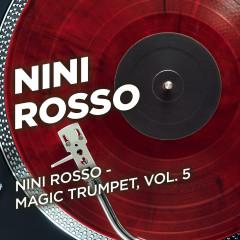 Nini Rosso - Magic Trumpet, Vol. 5 - Nini Rosso