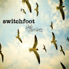 Hello Hurricane (Deluxe Edition) - Switchfoot