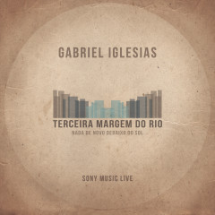 Terceira Margem do Rio - Gabriel Iglesias, Terceira Margem do Rio