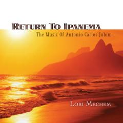 Return To Ipanema - Lori Mechem