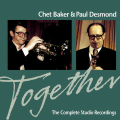 Together: The Complete Studio Recordings - Chet Baker, Paul Desmond