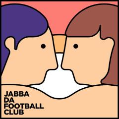 Kimi Wa Saiko - JABBA DA FOOTBALL CLUB