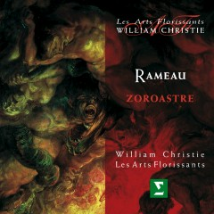 Rameau : Zoroastre - William Christie
