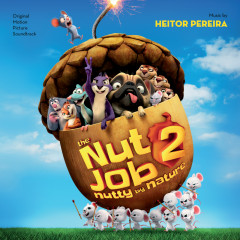 The Nut Job 2: Nutty By Nature (Original Motion Picture Soundtrack) - Heitor Pereira