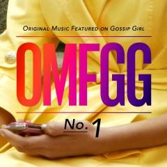 OMFGG - Original Music Featured On Gossip Girl No. 1 (International) - Various Artists