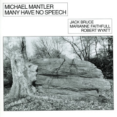 Many Have No Speech - Michael Mantler, Jack Bruce, Marianne Faithfull, Robert Wyatt