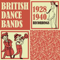 British Dance Bands 1928 - 1940 - Various Artists