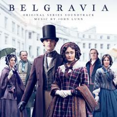 Belgravia (Original Series Soundtrack) - John Lunn, The Chamber Orchestra Of London