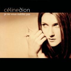 Je Ne Vous Oublie Pas - Céline Dion